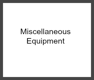 Miscellaneous Equipment